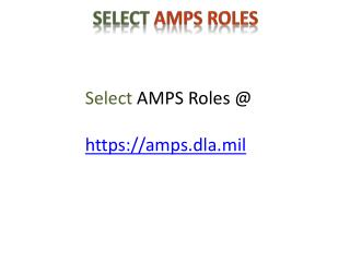 Select  AMPS Roles @ https://amps.dla.mil