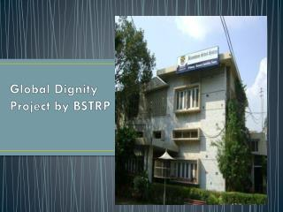 Global Dignity Project by BSTRP