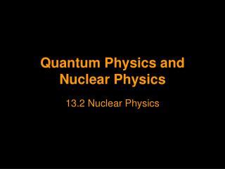 Quantum Physics and Nuclear Physics