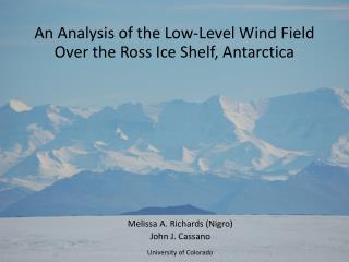 An Analysis of the Low-Level Wind Field Over the Ross Ice Shelf, Antarctica