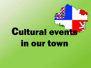 C ultural events  in  our town
