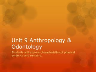 Unit 9 Anthropology & Odontology