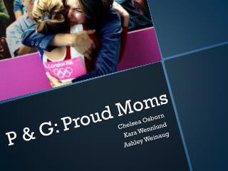 P & G: Proud Moms