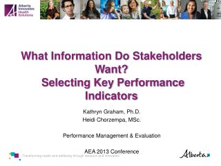 What Information Do Stakeholders Want?  Selecting Key Performance Indicators