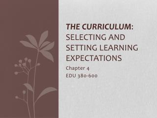 The Curriculum : Selecting and Setting Learning expectations