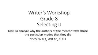 Writer's Workshop Grade 8 Selecting II