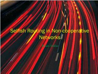 Selfish Routing in Non-cooperative Networks