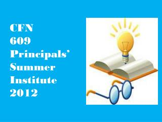 CFN  609 Principals' Summer Institute 2012