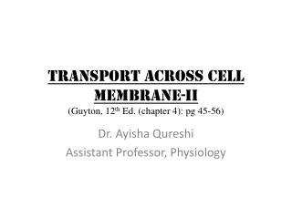 TRANSPORT ACROSS CELL MEMBRANE-ii (Guyton, 12 th  Ed. (chapter 4):  pg  45-56)