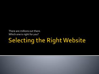Selecting the Right Website