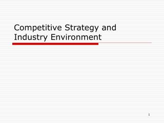 Competitive Strategy and Industry Environment