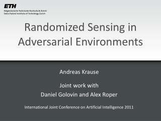 Randomized Sensing in  Adversarial Environments