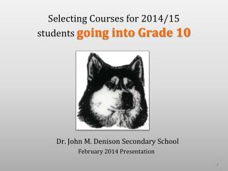 Selecting Courses for 2014/15 students  going into Grade 10