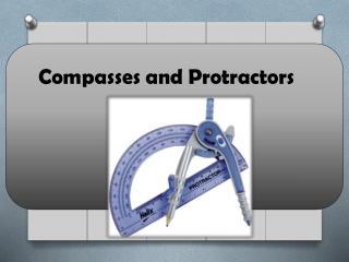Compasses and Protractors