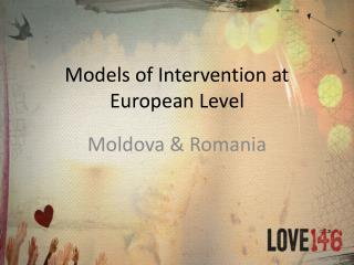 Models of Intervention at European Level