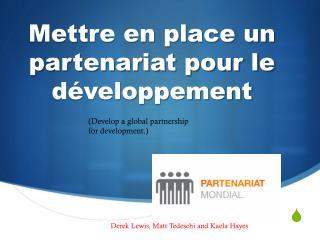 Mettre en place un partenariat pour le développement