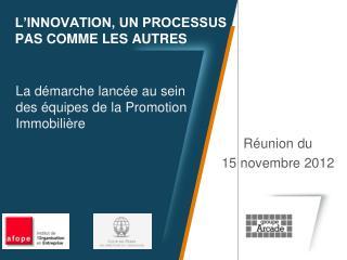 L'INNOVATION, UN PROCESSUS PAS COMME LES AUTRES