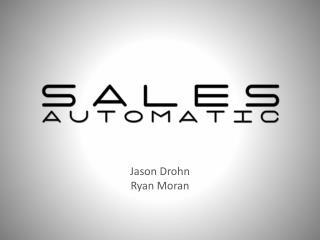 Jason  Drohn Ryan Moran