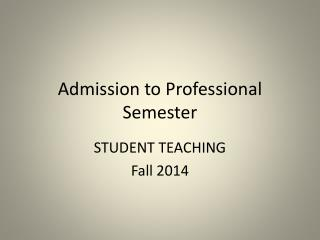 Admission to Professional Semester
