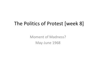 The Politics of Protest [week 8]