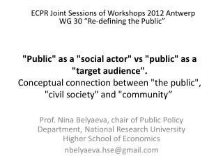 "ECPR Joint Sessions of Workshops 2012 Antwerp WG 30 ""Re-defining the Public"""