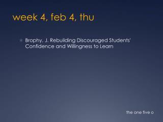 week 4,  feb  4,  thu