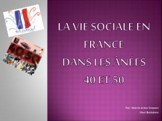 La vie sociale en France dans les ânées 40 et 50