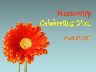 Mentorship Celebrating You!