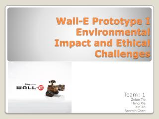 Wall-E Prototype I Environmental Impact and Ethical Challenges