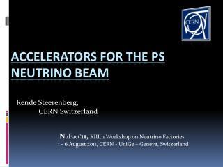 Accelerators for the PS neutrino beam