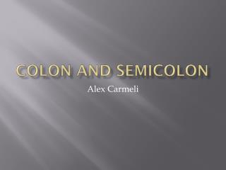 Colon and Semicolon