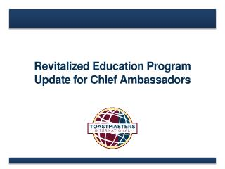 Revitalized Education Program Update for Chief Ambassadors