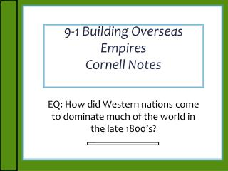 9-1 Building Overseas Empires Cornell Notes