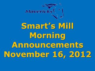 Smart�s Mill Morning Announcements November 16, 2012