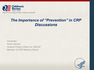 The Importance of �Prevention� in CRP Discussions