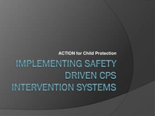Implementing Safety Driven CPS Intervention Systems