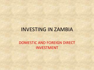 INVESTING IN ZAMBIA