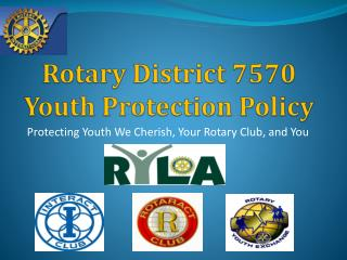 Rotary District 7570 Youth Protection Policy