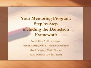 Your Mentoring Program:  Step by Step including the Danielson Framework