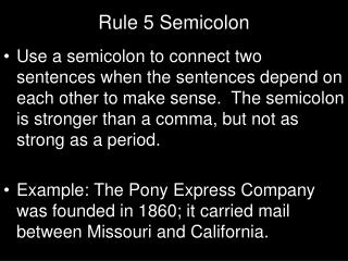 Rule  5  Semicolon