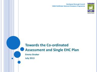Towards the Co-ordinated Assessment and Single EHC Plan