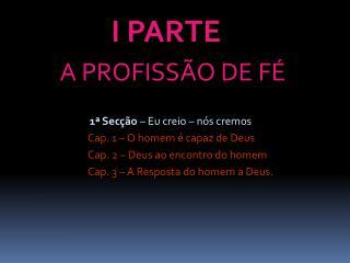 I PARTE A PROFISS�O DE F�