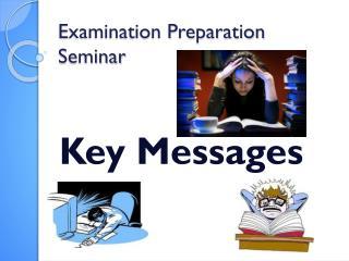 Examination Preparation Seminar