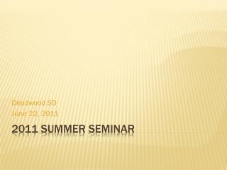 2011 Summer Seminar