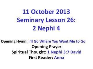 11  October 2013  Seminary  Lesson 26:  2  Nephi 4