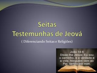 Seitas  Testemunhas de Jeová