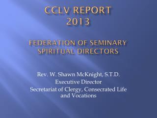 CCLV Report 2013  Federation of Seminary  Spiritual Directors