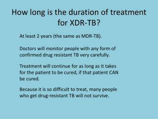 How long is the duration of treatment for  XDR -TB?