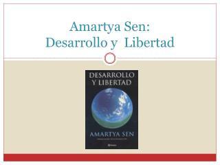 Amartya S en : Desarrollo y  Libertad