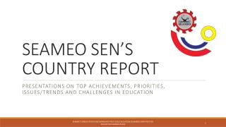 SEAMEO SEN'S COUNTRY REPORT